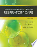 """Comprehensive Perinatal & Pediatric Respiratory Care"" by Kent Whitaker, Paul Eberle, Lisa Trujillo"