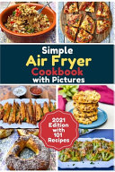 Simple Air Fryer Cookbook with Pictures   2021 Edition