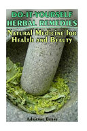 Do It Yourself Herbal Remedies