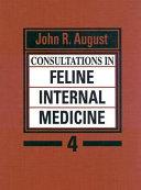 Consultations in Feline Internal Medicine 4