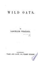 Wild Oats  A novel