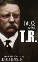 Talks with T. R.: (Annotated) [Pdf/ePub] eBook