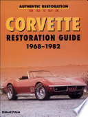 """Corvette Restoration Guide, 1968-1982"" by Richard Prince"