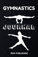 Gymnastics Journal  Blank Lined Training Notebook for Gymnasts