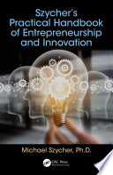 Szycher   s Practical Handbook of Entrepreneurship and Innovation Book