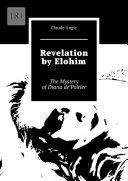 Revelation by Elohim  The Mystery of Diana de   Poitier