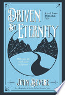 """Driven By Eternity: Make Your Life Count Today and Forever"" by John Bevere"