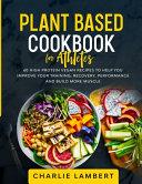 Plant Based Cookbook for Athletes