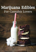 Marijuana Edibles for Cannabis Lovers