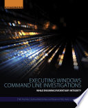 Executing Windows Command Line Investigations Book PDF