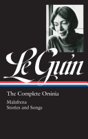 Ursula K. Le Guin: The Complete Orsinia: Malafrena / Songs / Collected Stories