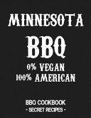 Minnesota BBQ   0  Vegan 100  American  BBQ Cookbook   Secret Recipes for Men   Grey