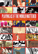Playing as if the World Mattered