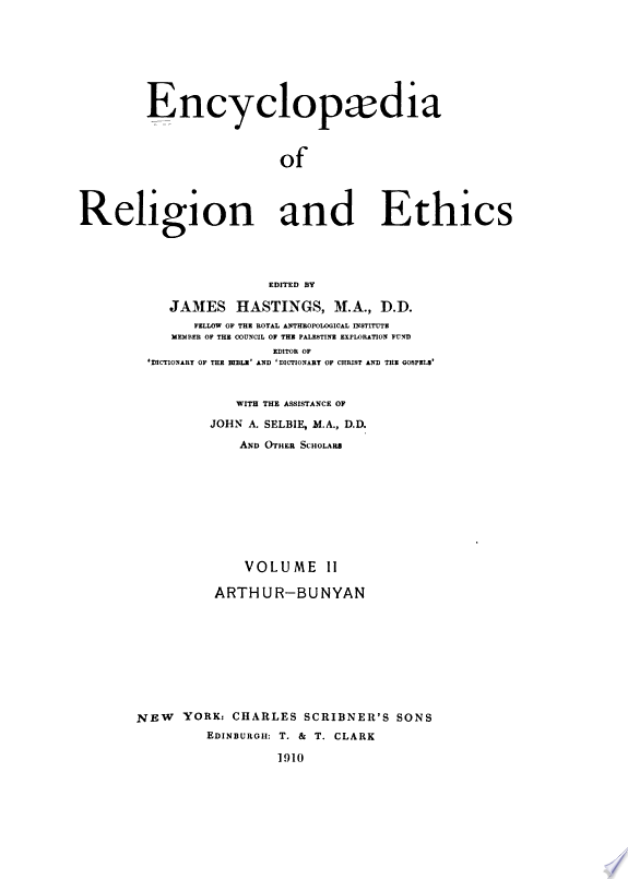 Encyclopædia of Religion and Ethics: Arthur-Bunyan