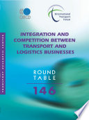 ITF Round Tables Integration and Competition between Transport and Logistics Businesses