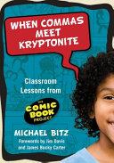 When Commas Meet Kryptonite