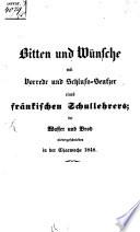 Bitten und Wünsche mit Vorrede und Schluß-Seufzer eines fränkischen Schullehrers