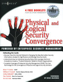 Physical and Logical Security Convergence Powered by Enterprise Security Management Book