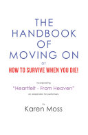 The Handbook of Moving on or How to Survive When You Die