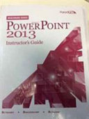 Microsoft PowerPoint 2013 : Instructor's Guide