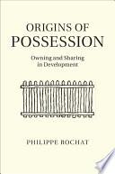 Origins of Possession