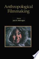 Anthropological Filmmaking