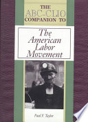 The ABC-CLIO Companion to the American Labor Movement