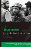 Pilares del Socialismo en Cuba.. la Revolución