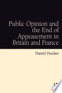 Public Opinion and the End of Appeasement in Britain and France
