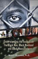 Understanding the Assault on the Black Man, Black Manhood and Black Masculinity banner backdrop