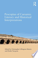 Procopius of Caesarea: Literary and Historical Interpretations