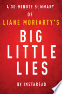 Big Little Lies By Liane Moriarty A 30 Minute Instaread Summary