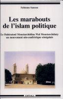 Les marabouts de l'islam politique