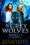The Grey Wolves Series Collection Books 1-3 ebook