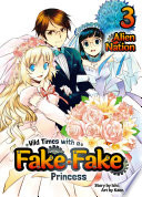 Wild Times with a Fake Fake Princess  Volume 3