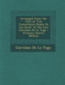 Arranged from the Text of  Los Comentarios Reales de Los Incas  of the Inca Garcilaso de La Vega   Primary Source Edition