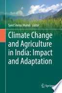Climate Change and Agriculture in India  Impact and Adaptation