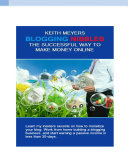 Keith Meyers Blogging Nibbles: The Successful Way To Make Money Online
