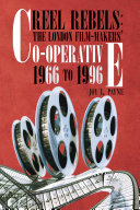 Reel Rebels  the London Film Makers  Co Operative 1966 to 1996