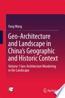 Geo Architecture And Landscape In China S Geographic And Historic Context