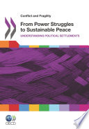 Conflict and Fragility From Power Struggles to Sustainable Peace Understanding Political Settlements Book