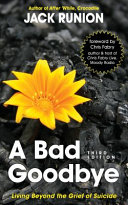 A Bad Goodbye Living Beyond The Grief Of Suicide