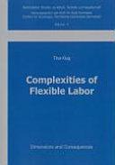 Complexities of Flexible Labor