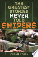 The Greatest Stories Never Told  Snipers