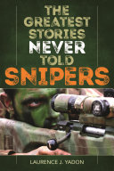 The Greatest Stories Never Told: Snipers Pdf