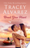 Break Your Heart A Small Town Fake Engagement Romance