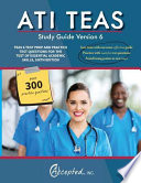 ATI TEAS Study Guide Version 6  : TEAS 6 Test Prep and Practice Test Questions for the Test of Essential Academic Skills, Sixth Edition