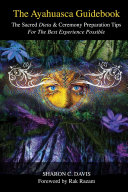 The Ayahuasca Guidebook