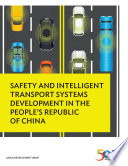 Safety And Intelligent Transport Systems Development In The People S Republic Of China Book PDF