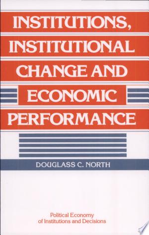 Free Download Institutions, Institutional Change and Economic Performance PDF - Writers Club